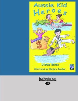Aussie Kid Heroes (Easyread Large Edition) 9781458748577