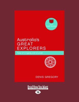 Australia's Great Explorers 9781458774620
