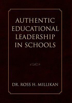 Authentic Educational Leadership in Schools 9781453554913