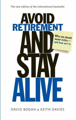 Avoid Retirement and Stay Alive: Updated Edition (Large Print 16pt)