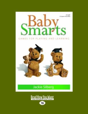 Baby Smarts: Games for Playing and Learning 9781458766007