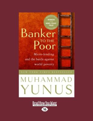 Banker to the Poor: Micro-Lending and the Battle Against World Poverty 9781458780287