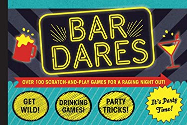 Bar Dares: Over 100 Scratch-And-Play Tickets for a Raging Night Out! 9781452106595