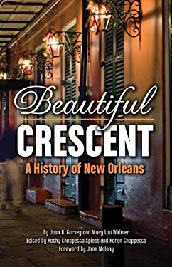 Beautiful Crescent: A History of New Orleans 9781455617425