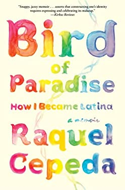 Bird of Paradise: How I Became Latina 9781451635867