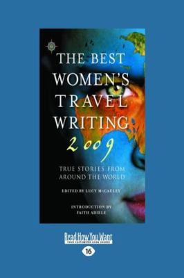 Best Women's Travel Writing 2009: True Stories from Around the World (Large Print 16pt) 9781458726407