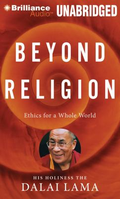 Beyond Religion: Ethics for a Whole World 9781455854264