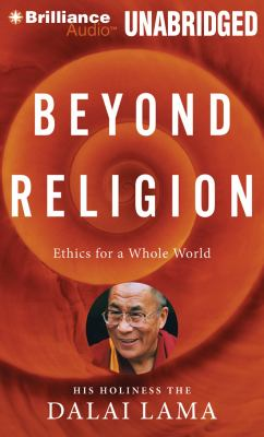 Beyond Religion: Ethics for a Whole World 9781455861477