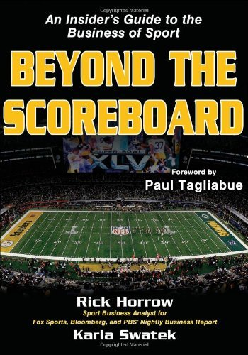 Beyond the Scoreboard: An Insider's Guide to the Business of Sport 9781450413039
