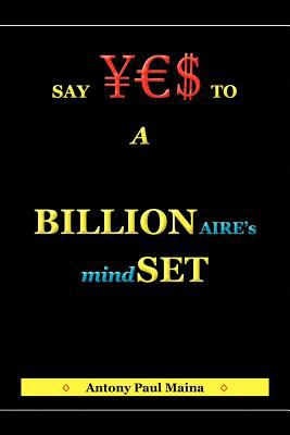 Billionaire's Mind-Set 9781450054676