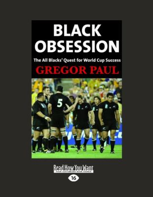 Black Obsession: The All Black's Quest for World Cup Success 9781458779458