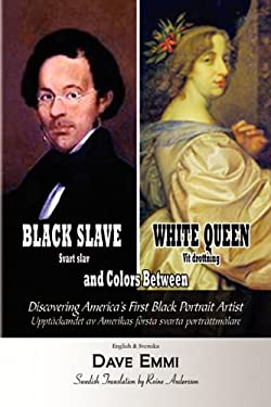 Black Slave - White Queen and Colors Between 9781450028769