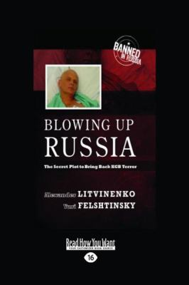 Blowing Up Russia: The Secret Plot to Bring Back KGB Terror (Large Print 16pt) 9781458731609