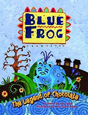 Blue Frog: The Legend of Chocolate 9781455614592