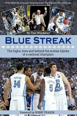 Blue Streak: The Highs, Lows and Behind the Scenes Hijinks of a National Champion 9781450216791