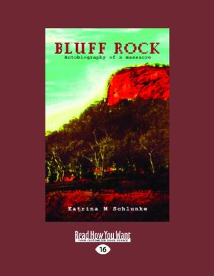 Bluff Rock: Autobiography of a Massacre 9781458718655