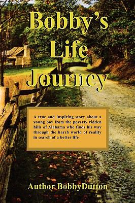 Bobby's Life Journey 9781450031585