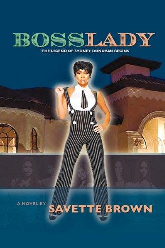 Bosslady: The Legend of Sydney Donovan Begins 9781456728427
