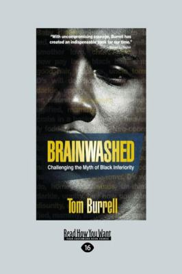 Brainwashed: Challenging the Myth of Black Inferiority (Large Print 16pt) 9781458751188
