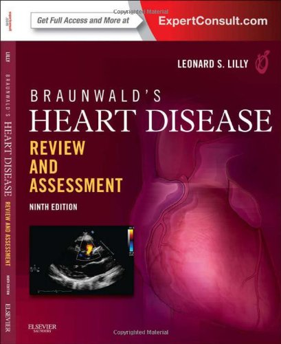 Braunwald's Heart Disease Review and Assessment: Expert Consult: Online and Print 9781455711475