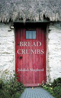 Bread Crumbs Jedidiah Shepherd
