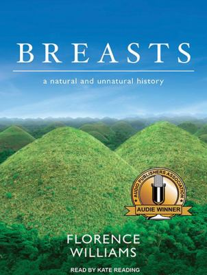 Breasts: A Natural and Unnatural History 9781452607603