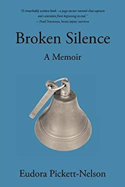 Broken Silence: A Biography 9781450210126