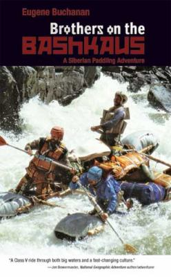 Brothers on the Bashkaus: A Siberian Paddling Adventure (Large Print 16pt)
