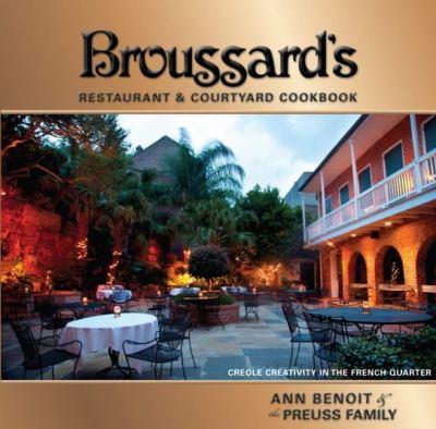 Broussard's Restaurant & Courtyard Cookbook 9781455614899