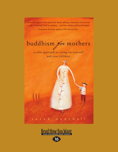 Buddhism for Mothers: A Calm Approach to Caring for Yourself and Your Children (Large Print 16pt) 9781458780232