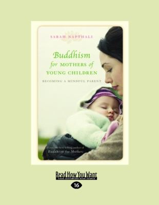 Buddhism for Mothers of Young Children: Becoming a Mindful Parent 9781458716828