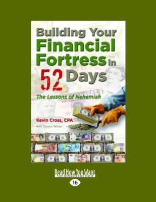 Building Your Financial Fortress in 52 Days: The Lessons of Nehemiah (Easyread Large Edition) 9781458746948