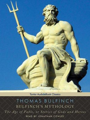 Bulfinch's Mythology: The Age of Fable, or Stories of Gods and Heroes 9781452602196