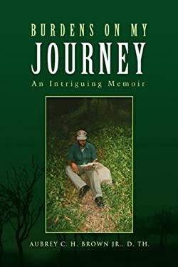 Burdens on My Journey 9781450000970