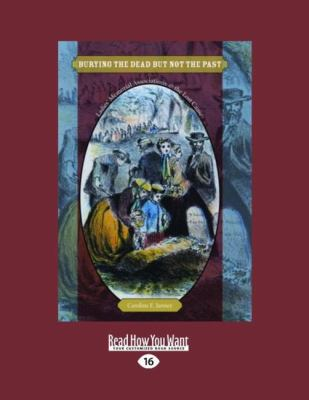Burying the Dead But Not the Past (Large Print 16pt) 9781458742902