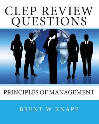 CLEP Review Questions - Principles of Management 9781452874937