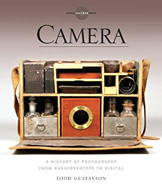 Camera: A History of Photography from Daguerreotype to Digital 9781454900023