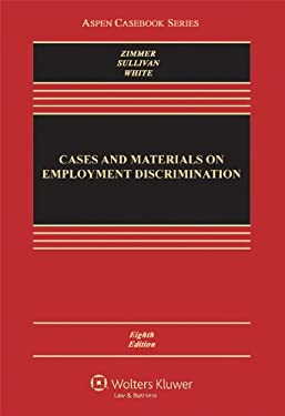 Cases & Materials on Employment Discrimination 8e 9781454810742