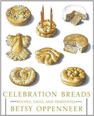 Celebration Breads: Recipes, Tales, and Traditions 9781451636659