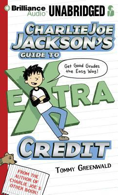 Charlie Joe Jackson's Guide to Extra Credit 9781455803095