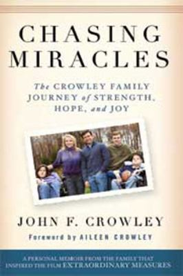 Chasing Miracles: The Crowley Family Journey of Strength, Hope, and Joy (Large Print 16pt) 9781458758255