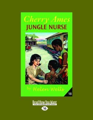 Cherry Ames, Jungle Nurse (Easyread Large Edition) 9781458744418