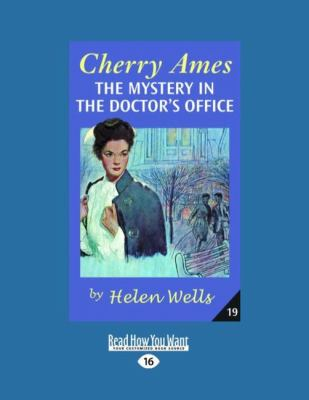 Cherry Ames, the Mystery in the Doctor's Office (Easyread Large Edition) 9781458744425
