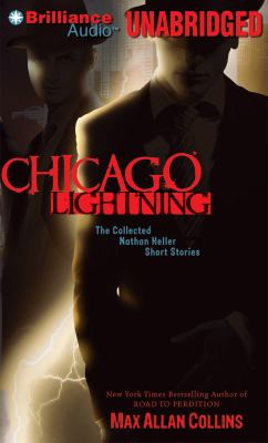 Chicago Lightning: The Collected Nathan Heller Short Stories 9781455835522
