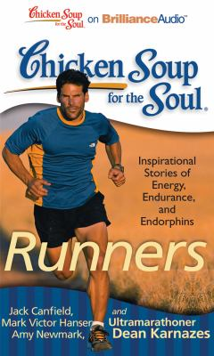 Chicken Soup for the Soul: Runners: 101 Inspirational Stories of Energy, Endurance, and Endorphins 9781455891306