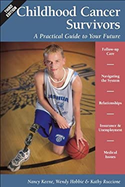 Childhood Cancer Survivors: A Practical Guide to Your Future 9781457118678