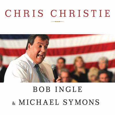 Chris Christie: The Inside Story of His Rise to Power 9781452657646