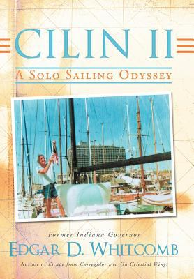 Cilin II: A Solo Sailing Odyssey: The Closest Point to Heaven 9781456768072