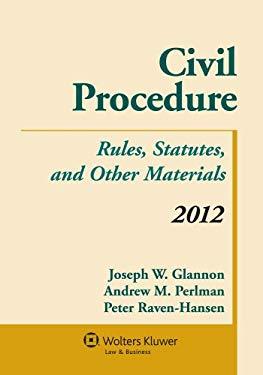 Civil Procedure: Rules Statutes & Other Materials 2012 Supplement 9781454810957