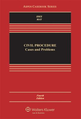 Civil Procedure: Cases and Problems, Fourth Edition 9781454806967